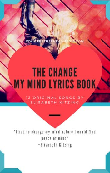 The Change My Mind Lyrics Book