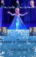 Thawing a Frozen Heart by ArielTheWriter