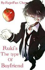 📚Ruki's the type of boyfriend📚 by RejetFan-Chan