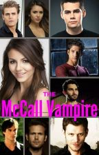 The McCall Vampire (TVD/TW Crossover -rewrite) by insaneredhead
