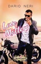 Love Matters - [COMPLETA] by DarioNeri