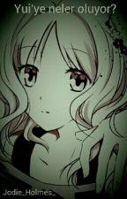Yui'ye neler oluyor? by Jodie_Holmes_