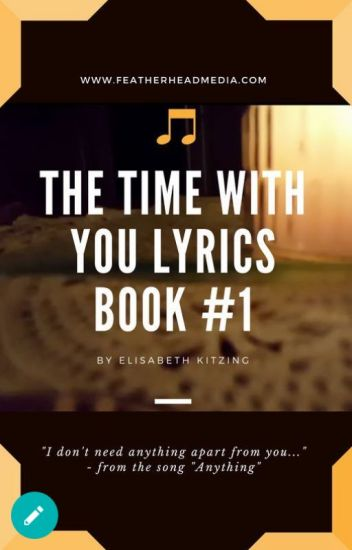 Time With You Lyrics Book #1