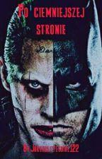 Po ciemniejszej stronie II Joker by Jokerslittlegirl122