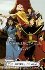 Unpredictable Love (ATLA Zutara fanfic) by koulakoukoula