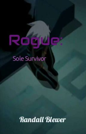Rogue: Sole Survivor by RandallBlewer