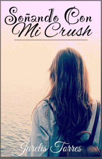 """Soñando Con Mi """"Crush""""💤💤"""