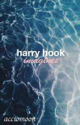 harry hook imagines by acciomoon