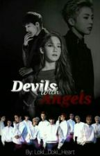 Devils With Angels (EXO FANFIC) by HaveYouBeenHere