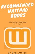 Recommended Wattpad Books by Eve_Orelon
