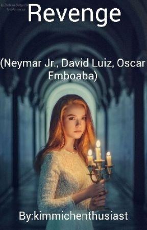 Revenge ft. Neymar Jr., David Luiz, Oscar Emboaba by kimmichenthusiast