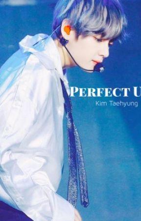 Perfect u bts × Reader ( ft.kpop ) by VeenaTaetae
