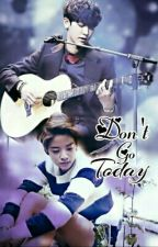 Don't Go Today by NoraElmasry