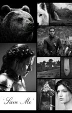 ||Save Me|| Game Of Thrones by JonOfHouseStark
