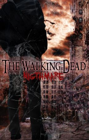 The Walking Dead Nightmare by LuviniaWolf