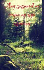 Ang Susunod na Reyna ng  Mga Aswang by dais845