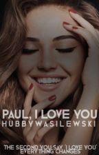 Paul, I love you || Paul Wesley ① by Hubbywasilewski