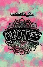 QUOTES by azizah_fn