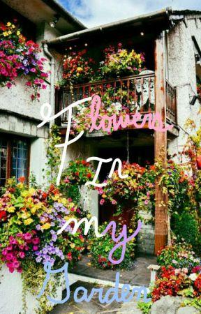 Flowers In My Garden by AmiaFlowerfall