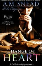 Change of Heart (A Faith-Based Gay Romance) by AMS1971
