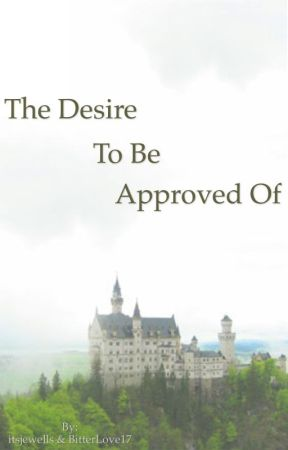 The Desire to be Approved Of  by itsjewells