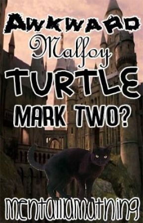 Awkward Malfoy Turtle Mark Two? (Harry Potter/Marauder) by PlzDontKnowMe