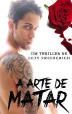 A Arte de Matar by leticiafriederich