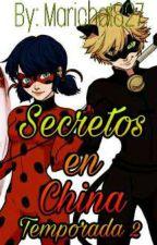 [Pausada] Secretos en China [TEMPORADA 2] by Marichat827