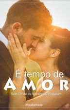 É tempo de Amor - DEGUSTAÇÃO by RosaAndradee