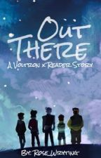 Out There: A Voltron x Reader Story by Rose_Wryting