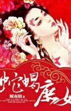 Rắn Rết Thứ Nữ [ Edit ] Tác Giả: Cố Nam Yên  by khuynhvu1892