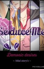 Seduce Me Otome The Incubi's stories  by thecursedauthor
