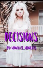 Decisions by Midnight_Moments