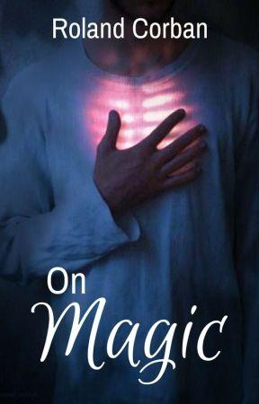On Magic by RolandCorban