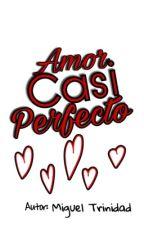 Amor Casi Perfecto by MiguelTrinidad3