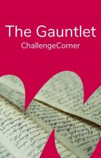The Gauntlet by ChallengeCorner