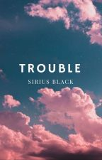 Trouble [S.B] by glitterbrowfans