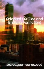 Adopted <A Brittana Fanfiction> by alexelle16