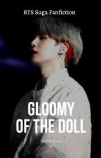 우울한 인형 [Gloomy of the Doll] × SUGA [√] by Littlesky95