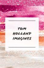 Tom Holland Imagines by TheDarkestSides