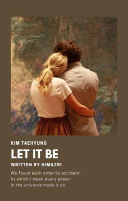 Đọc truyện 「 Let it be 」 TH