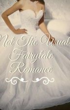 Not The Usual Fairytale Romance by ArsulaBeGood