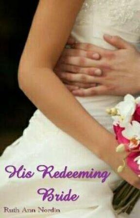 His Redeeming Bride by ZeinaK55