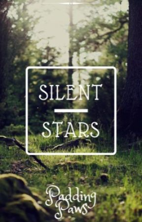 CLAN VILLAGE» || Silent Stars || «SIGNUPS OPEN by PaddingPaws