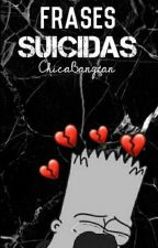 Frases Suicidas  by Chica-Crepy