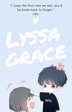 LYSSA GRACE ✔ by _lyssaGrace