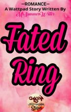 Fated Ring by MsSummerWriter
