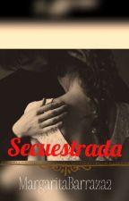 Secuestrada *Completa* by MagueHeredia