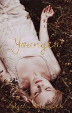 Younger |Watty's 2018| by Angelic_Disaster103