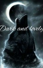 Dark and Lovely by tootylkoojaa00